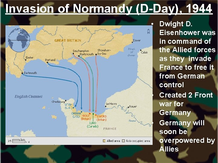 Invasion of Normandy (D-Day), 1944 • Dwight D. Eisenhower was in command of the
