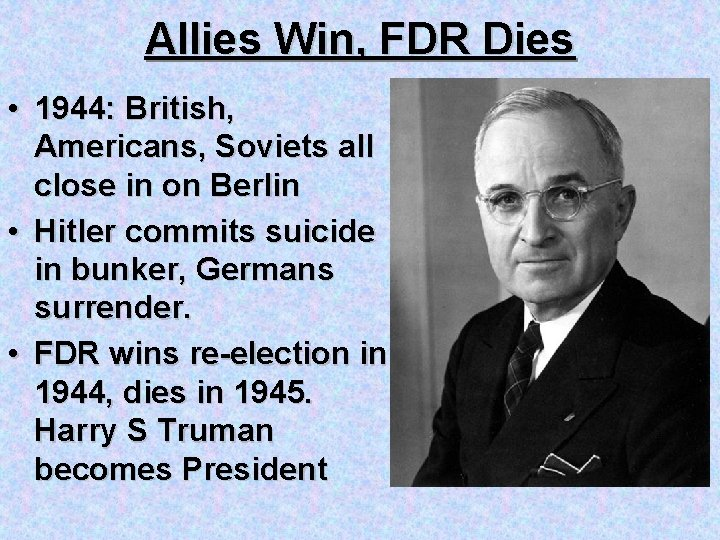 Allies Win, FDR Dies • 1944: British, Americans, Soviets all close in on Berlin