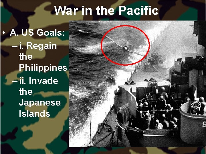 War in the Pacific • A. US Goals: – i. Regain the Philippines –