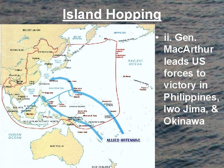 Island Hopping • ii. Gen. Mac. Arthur leads US forces to victory in Philippines,