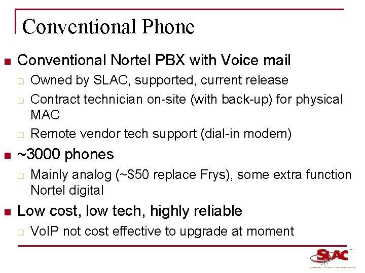 Conventional Phone n Conventional Nortel PBX with Voice mail q q q n ~3000