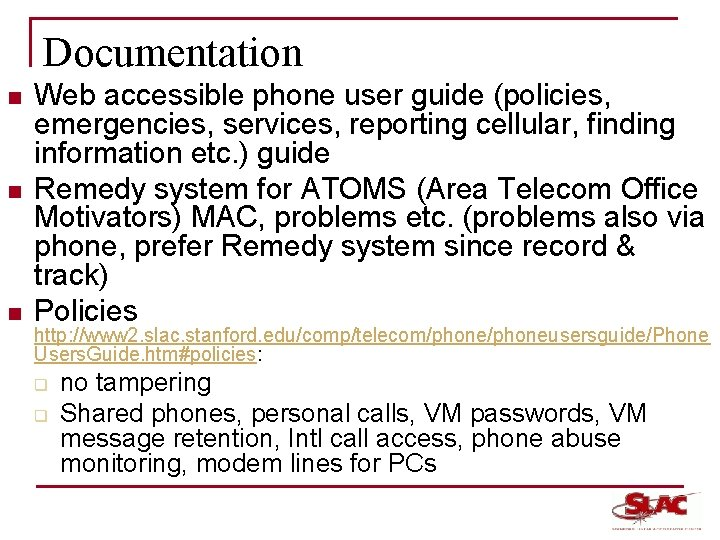 Documentation n Web accessible phone user guide (policies, emergencies, services, reporting cellular, finding information