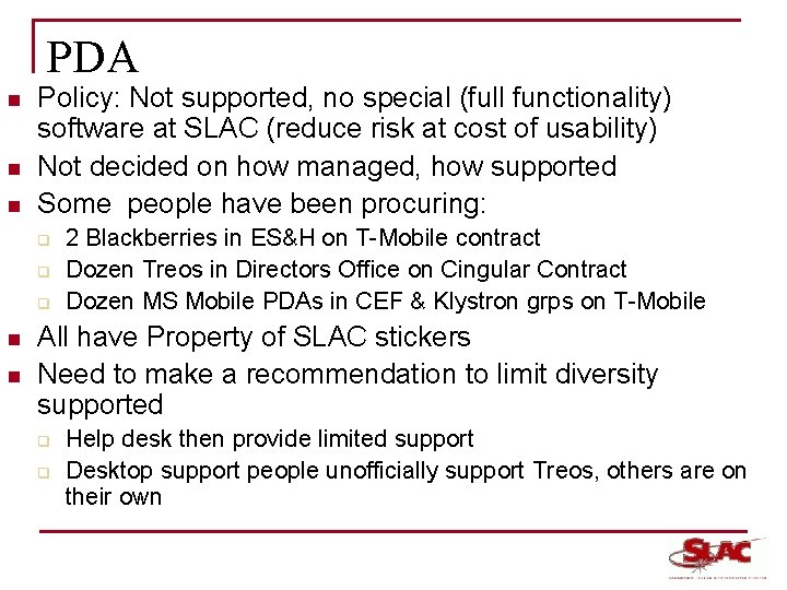 PDA n n n Policy: Not supported, no special (full functionality) software at SLAC
