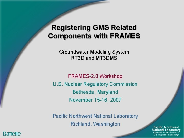 Registering GMS Related Components with FRAMES Groundwater Modeling System RT 3 D and MT