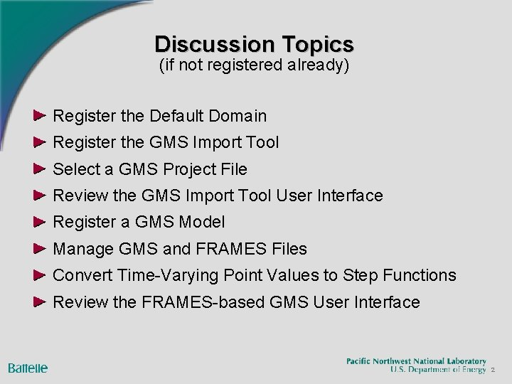 Discussion Topics (if not registered already) Register the Default Domain Register the GMS Import