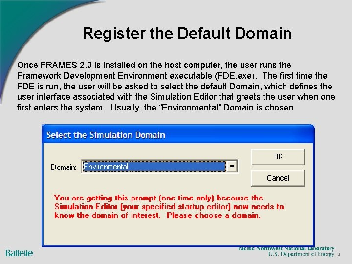 Register the Default Domain Once FRAMES 2. 0 is installed on the host computer,