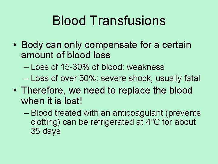 Blood Transfusions • Body can only compensate for a certain amount of blood loss