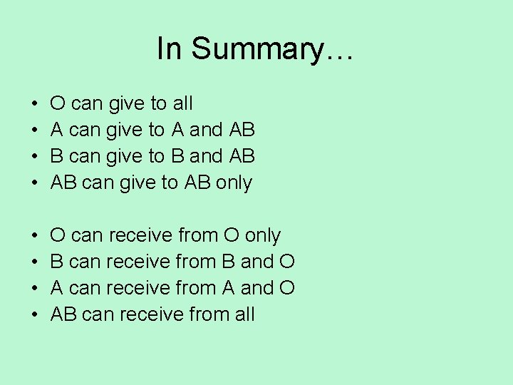 In Summary… • • O can give to all A can give to A