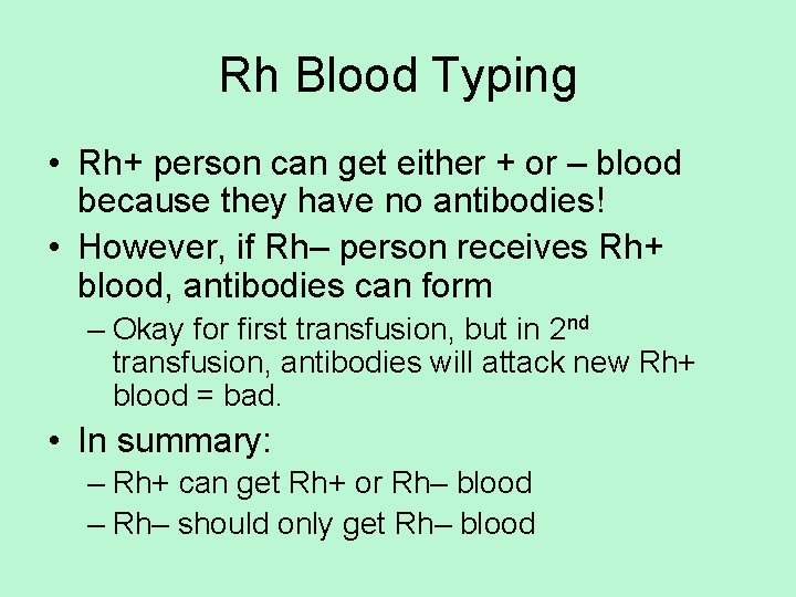 Rh Blood Typing • Rh+ person can get either + or – blood because
