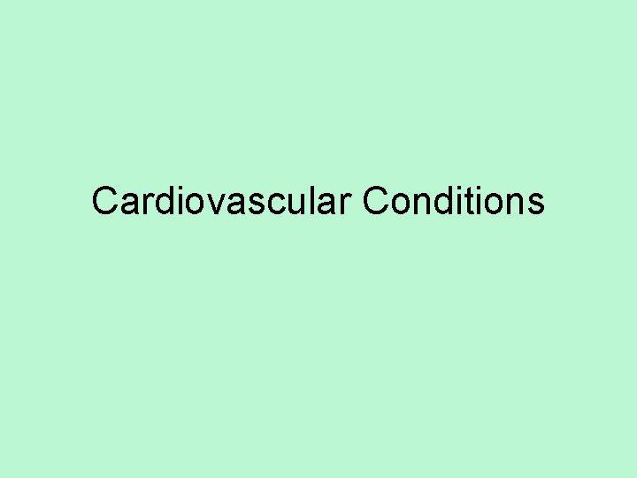 Cardiovascular Conditions