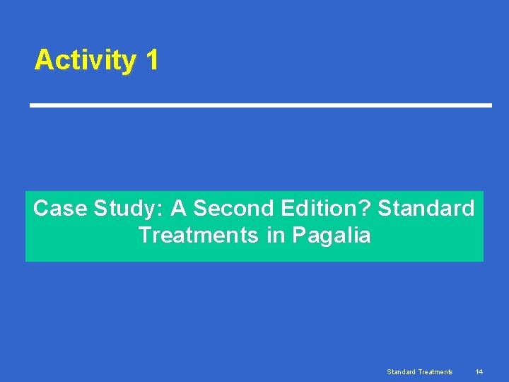 Activity 1 Case Study: A Second Edition? Standard Treatments in Pagalia Standard Treatments 14