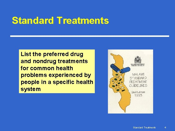 Standard Treatments List the preferred drug and nondrug treatments for common health problems experienced
