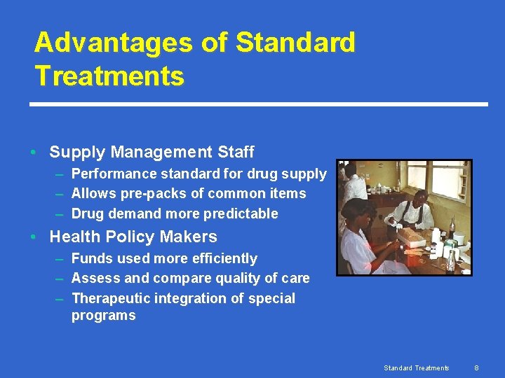 Advantages of Standard Treatments • Supply Management Staff – – – Performance standard for