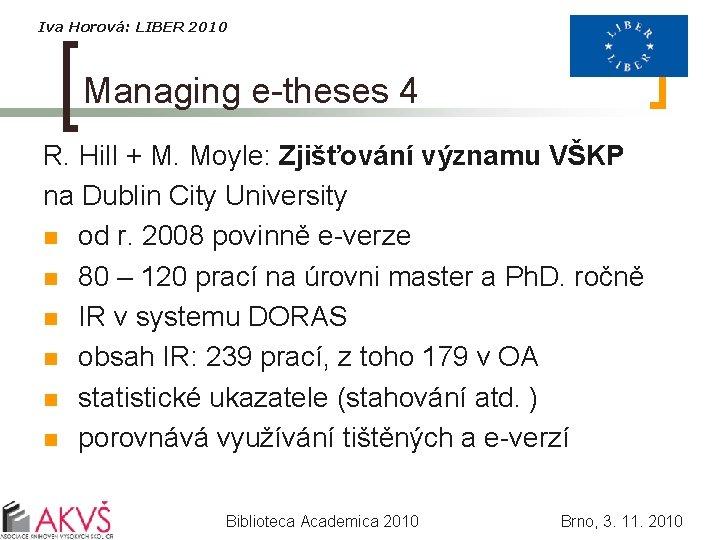 Iva Horová: LIBER 2010 Managing e-theses 4 R. Hill + M. Moyle: Zjišťování významu