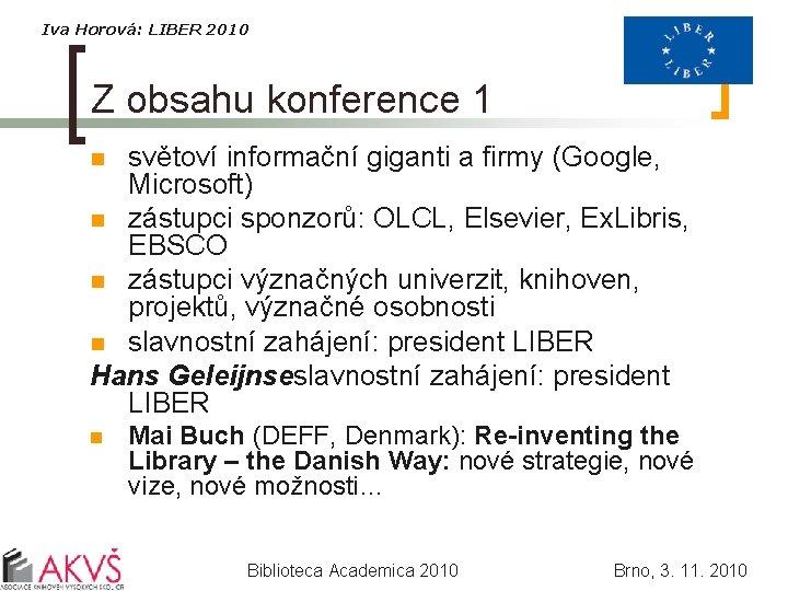 Iva Horová: LIBER 2010 Z obsahu konference 1 světoví informační giganti a firmy (Google,