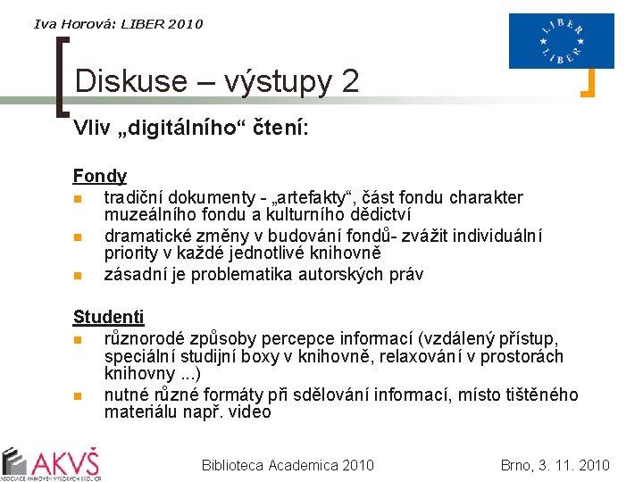 """Iva Horová: LIBER 2010 Diskuse – výstupy 2 Vliv """"digitálního"""" čtení: Fondy n tradiční"""