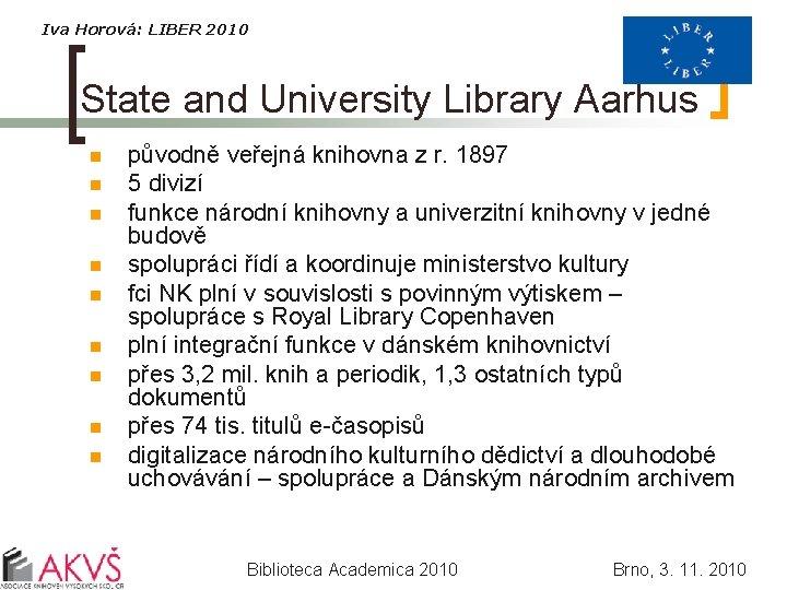 Iva Horová: LIBER 2010 State and University Library Aarhus n n n n n