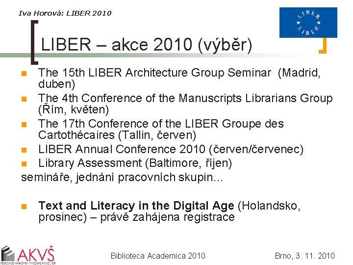 Iva Horová: LIBER 2010 LIBER – akce 2010 (výběr) The 15 th LIBER Architecture