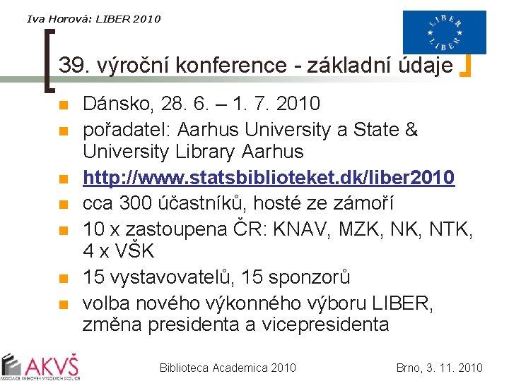 Iva Horová: LIBER 2010 39. výroční konference - základní údaje n n n n