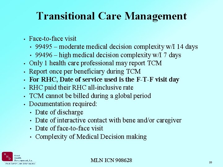 Transitional Care Management • Face-to-face visit • 99495 – moderate medical decision complexity w/I