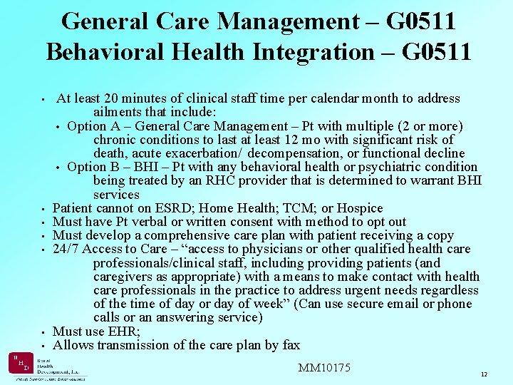 General Care Management – G 0511 Behavioral Health Integration – G 0511 • At