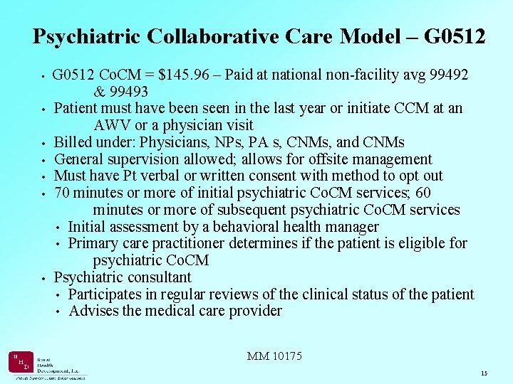 Psychiatric Collaborative Care Model – G 0512 Co. CM = $145. 96 – Paid
