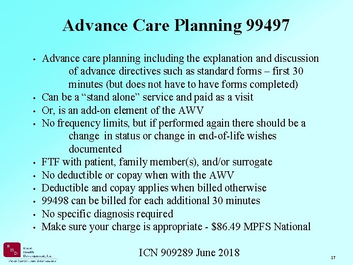 Advance Care Planning 99497 • Advance care planning including the explanation and discussion of