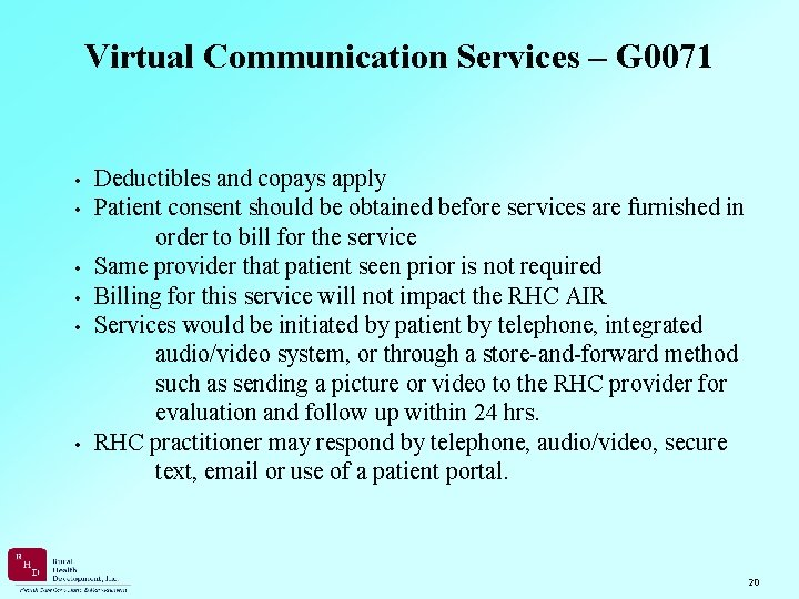 Virtual Communication Services – G 0071 • Deductibles and copays apply • Patient consent