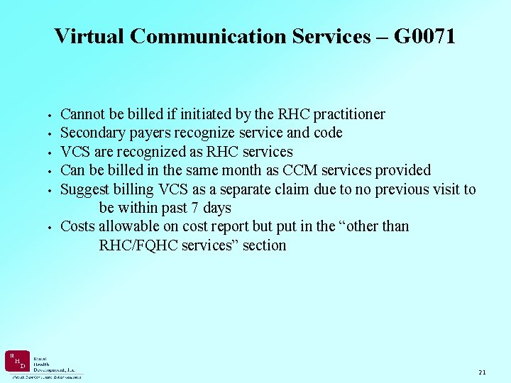 Virtual Communication Services – G 0071 • Cannot be billed if initiated by the