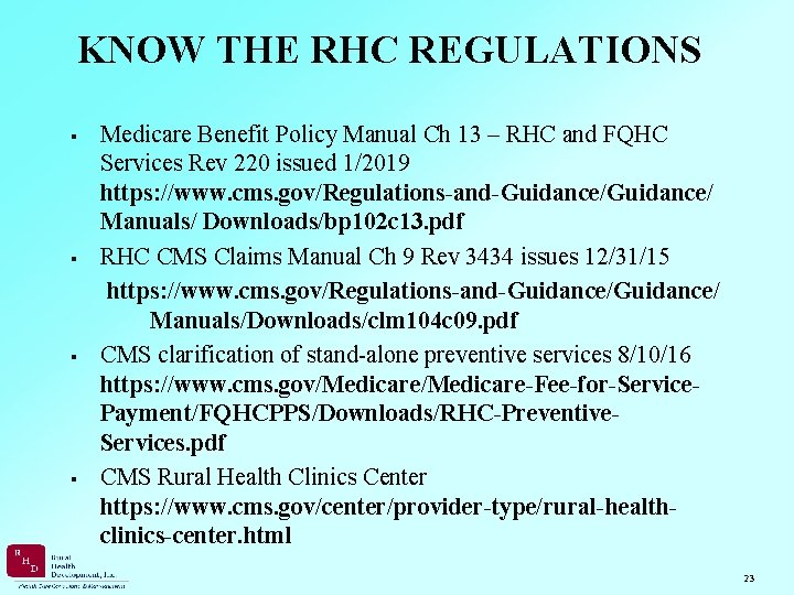 KNOW THE RHC REGULATIONS Medicare Benefit Policy Manual Ch 13 – RHC and FQHC