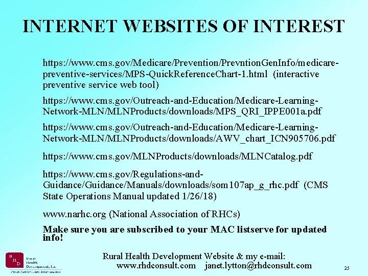 INTERNET WEBSITES OF INTEREST https: //www. cms. gov/Medicare/Prevention/Prevntion. Gen. Info/medicarepreventive-services/MPS-Quick. Reference. Chart-1. html (interactive