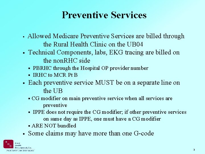 Preventive Services Allowed Medicare Preventive Services are billed through the Rural Health Clinic on
