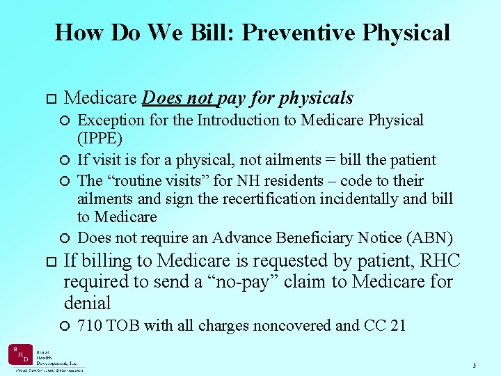 How Do We Bill: Preventive Physical Medicare Does not pay for physicals Exception for