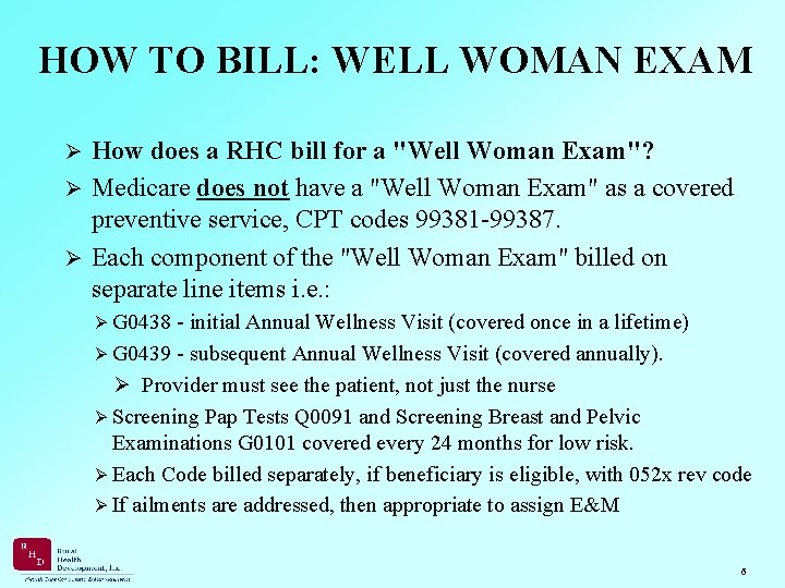 """HOW TO BILL: WELL WOMAN EXAM How does a RHC bill for a """"Well"""