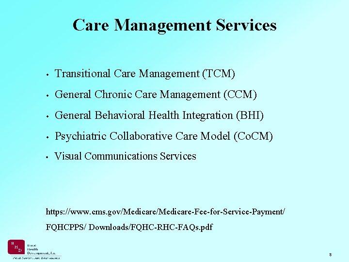 Care Management Services • Transitional Care Management (TCM) • General Chronic Care Management (CCM)