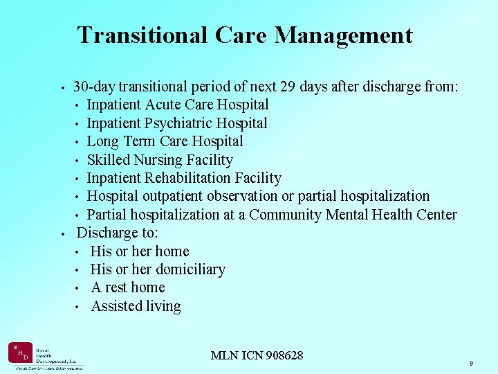Transitional Care Management • 30 -day transitional period of next 29 days after discharge