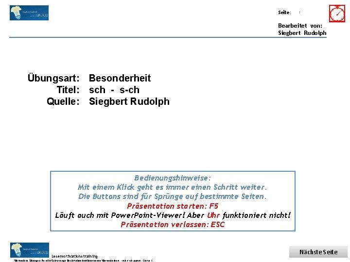 Übungsart: Titel: Seite: Quelle: 1 Bearbeitet von: Siegbert Rudolph Übungsart: Besonderheit Titel: sch -