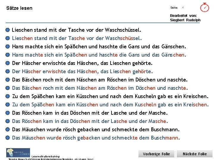 Übungsart: Sätze lesen Titel: Quelle: Seite: 4 Bearbeitet von: Siegbert Rudolph Lieschen stand mit
