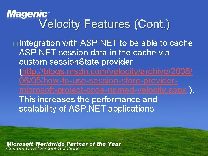 Velocity Features (Cont. ) � Integration with ASP. NET to be able to cache