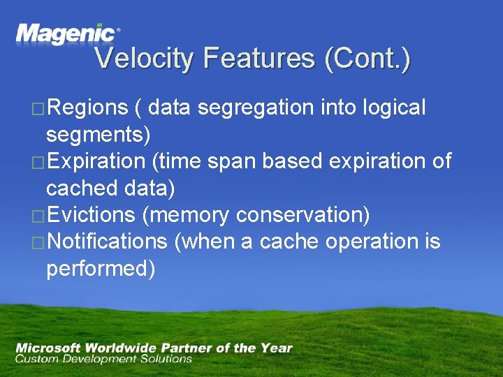 Velocity Features (Cont. ) �Regions ( data segregation into logical segments) �Expiration (time span