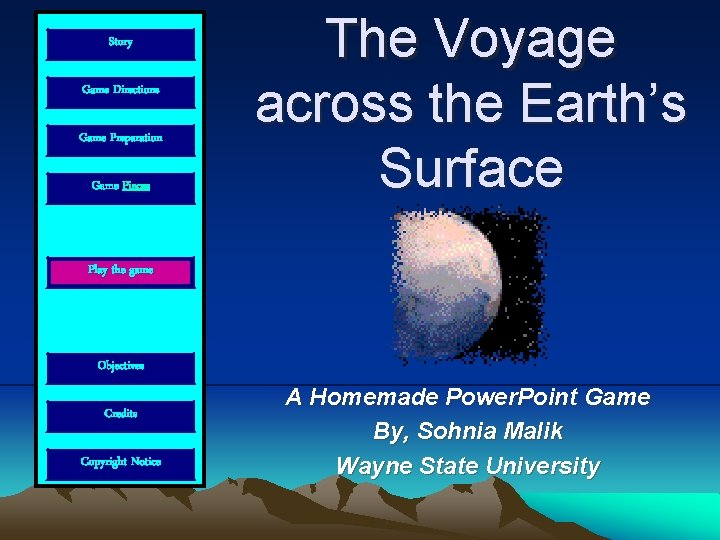 Story Game Directions Game Preparation Game Pieces The Voyage across the Earth's Surface Play