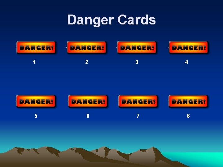 Danger Cards 1 2 3 4 5 6 7 8