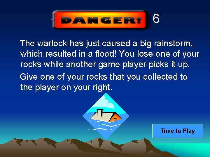 6 The warlock has just caused a big rainstorm, which resulted in a flood!