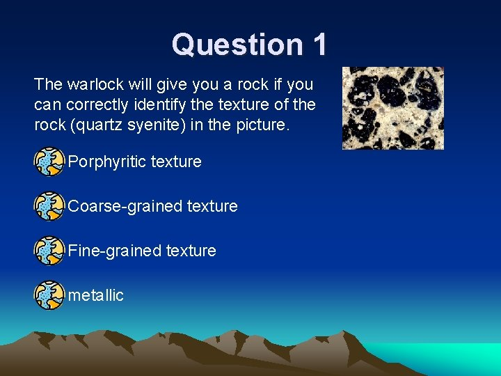 Question 1 The warlock will give you a rock if you can correctly identify