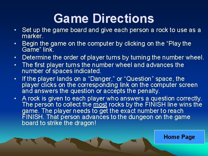 Game Directions • Set up the game board and give each person a rock