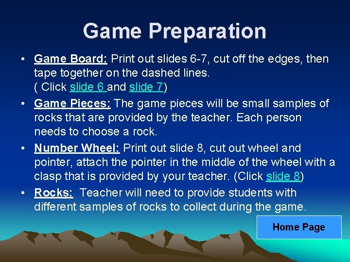 Game Preparation • Game Board: Print out slides 6 -7, cut off the edges,
