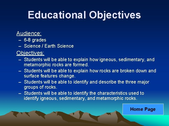 Educational Objectives Audience: – 6 -8 grades – Science / Earth Science Objectives: –