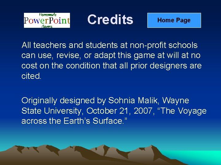 Credits Home Page All teachers and students at non-profit schools can use, revise, or