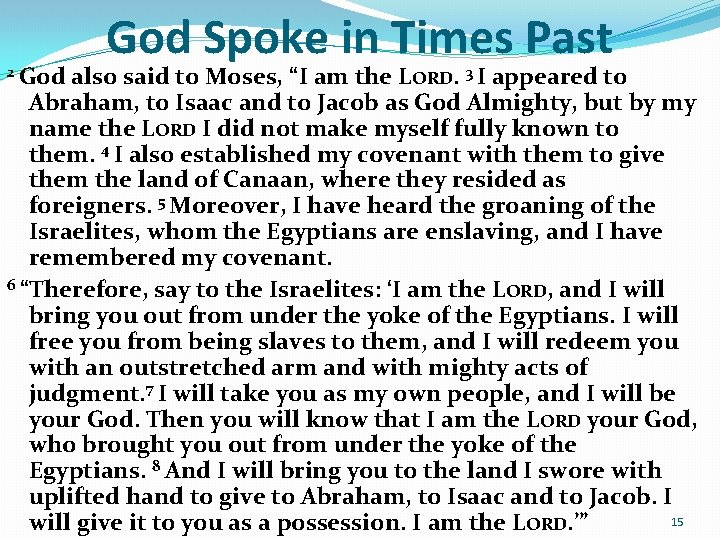 """God Spoke in Times Past 2 God also said to Moses, """"I am the"""