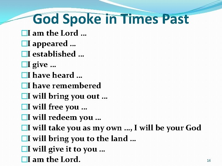 God Spoke in Times Past �I am the Lord … �I appeared … �I